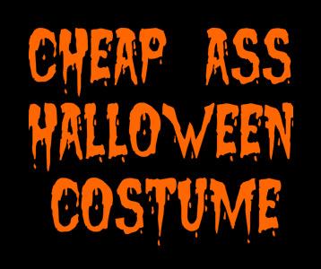 Tiny Cheap Ass Halloween Costume T-Shirt, Clothing, Mug