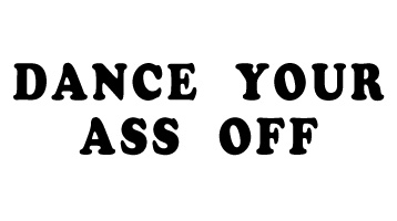Dance Your Ass Off T-Shirt, Clothing, Mug