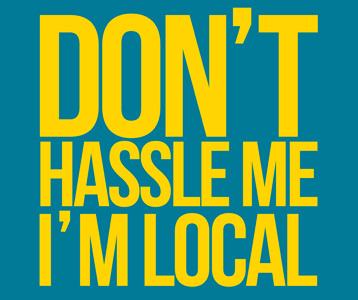 Don't Hassle Me I'm Local T-Shirt, Clothing, Mug