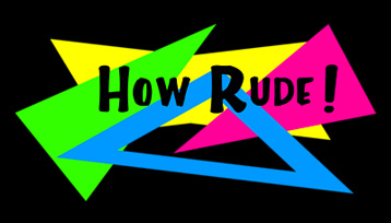How Rude T-Shirt, Clothing, Mug