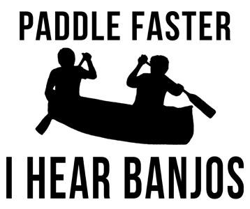 Paddle Faster I Hear Banjos T-Shirt, Clothing, Mug
