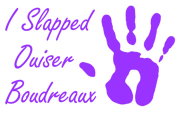 I Slapped Ouiser T-Shirt, Clothing, Mug