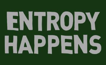 Entropy Happens T-Shirt, Clothing, Mug